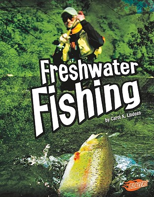Freshwater Fishing By Lindeen, Carol K.